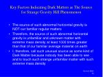 key factors indicating dark matters as the source for strange gravity hill phenomenon
