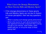 what causes the strange phenomenon on these gravity hills and mystery spots