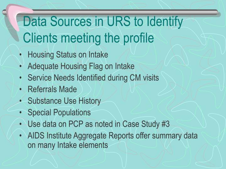 Data Sources in URS to Identify Clients meeting the profile