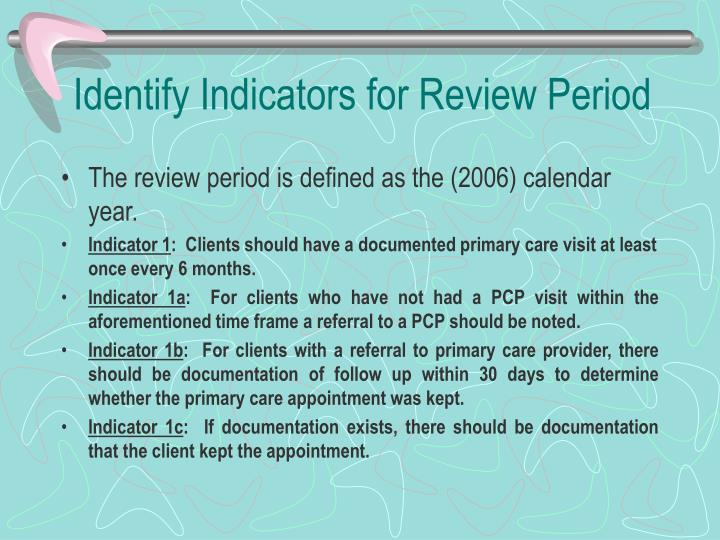 Identify Indicators for Review Period