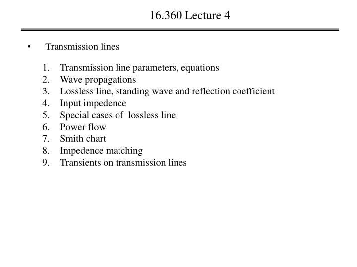16.360 Lecture 4