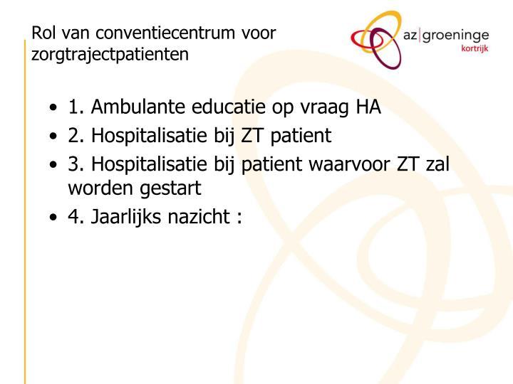 Rol van conventiecentrum voor zorgtrajectpatienten