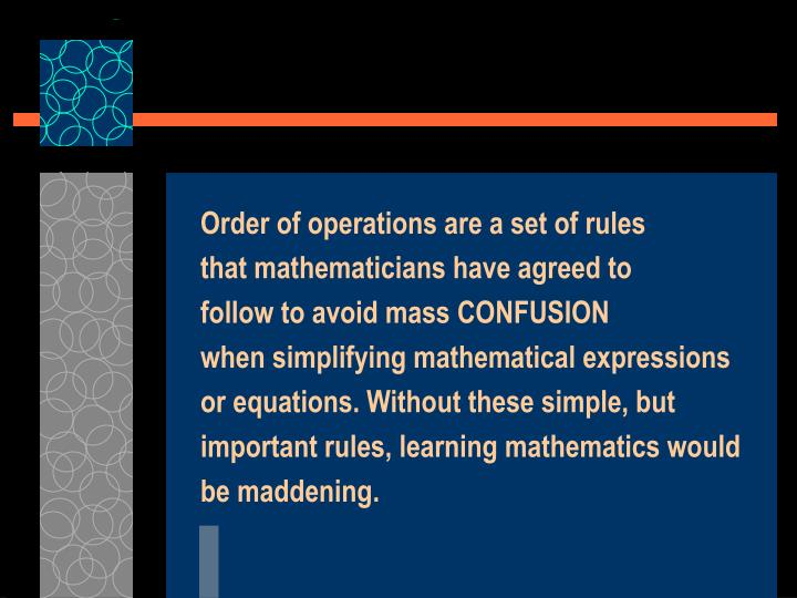 Order of operations are a set of rules