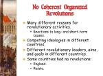 no coherent organized revolutions