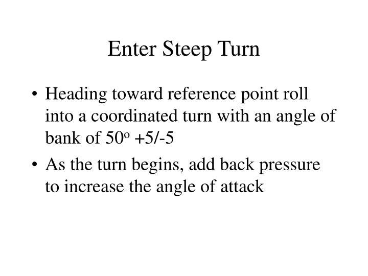 Enter Steep Turn
