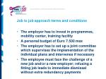 job to job approach terms and conditions