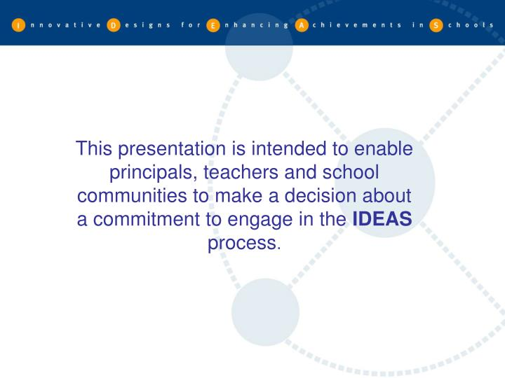This presentation is intended to enable principals, teachers and school communities to make a decisi...