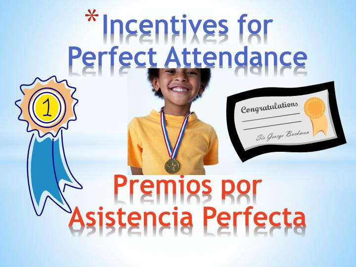 Incentives for perfect attendance premios por asistencia perfecta