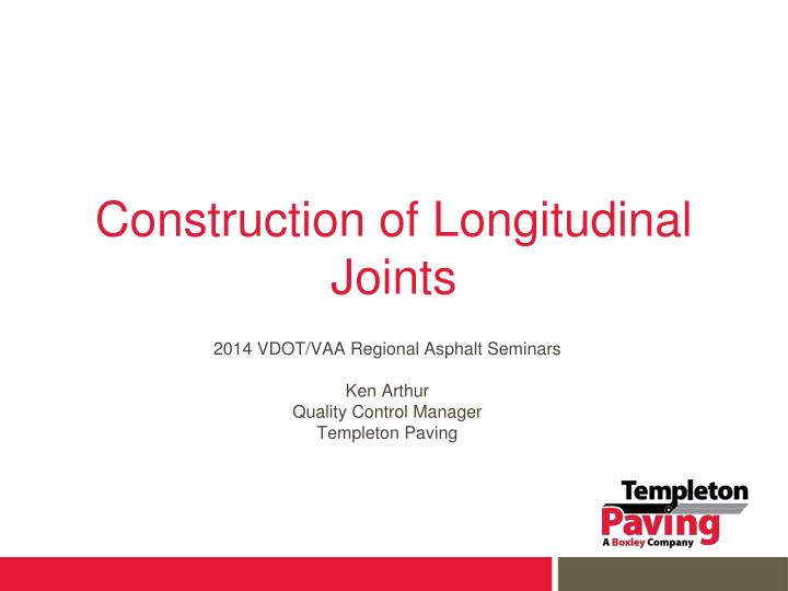 Construction of longitudinal joints