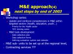 m e approach 4 next steps by end of 2003