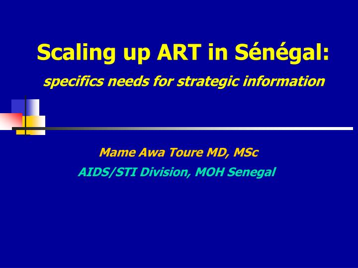 scaling up art in s n gal specifics needs for strategic information n.