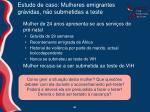estudo de caso mulheres emigrantes gr vidas n o submetidas a teste