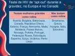 teste de hiv de opt out durante a gravidez na europa e no canad