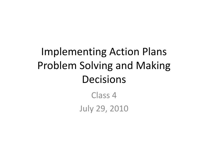 Implementing action plans problem solving and making decisions
