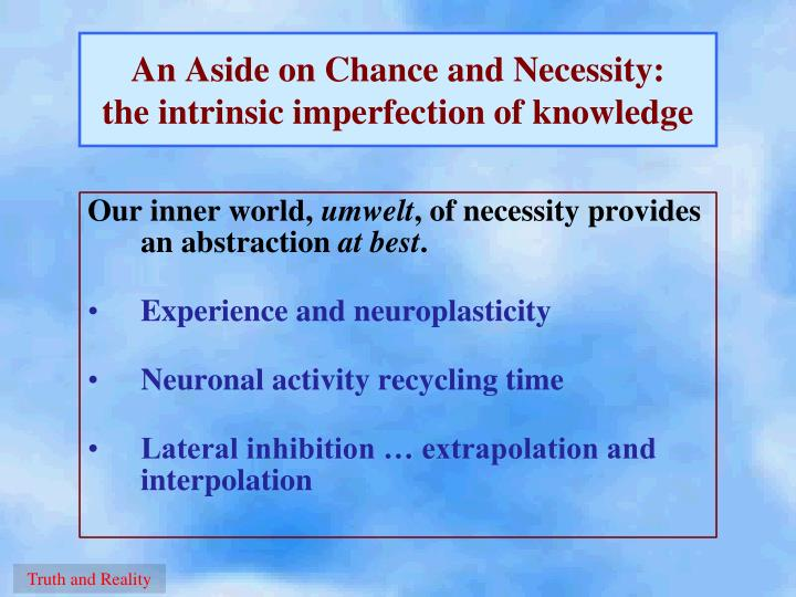 An Aside on Chance and Necessity: