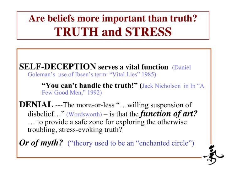 Are beliefs more important than truth?