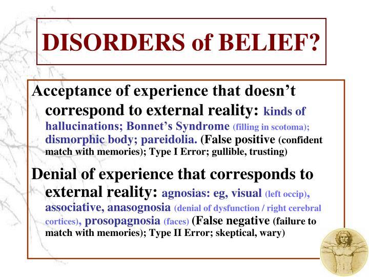 DISORDERS of BELIEF?
