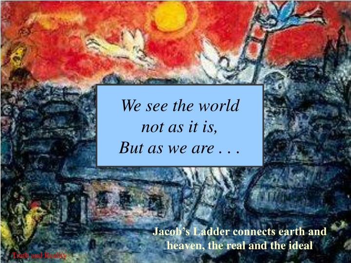 We see the world