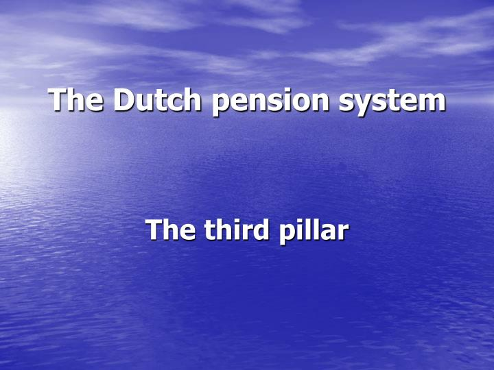 The dutch pension system