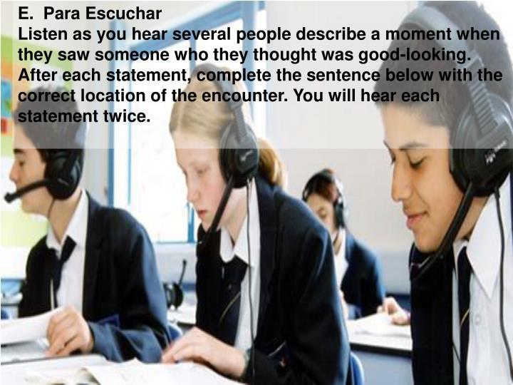 E.  Para Escuchar