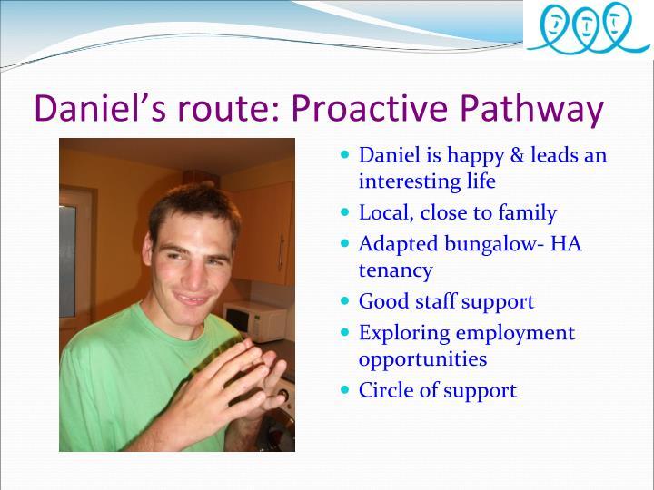 Daniel is happy & leads an interesting life