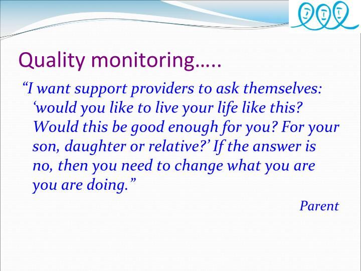 Quality monitoring…..