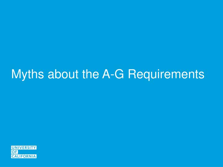 Myths about the a g requirements