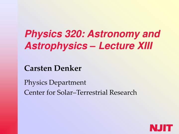 physics 320 astronomy and astrophysics lecture xiii