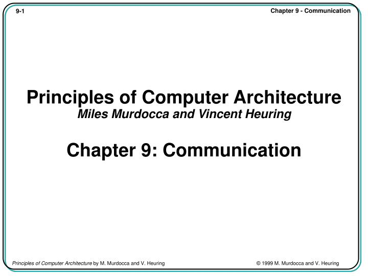 principles of computer architecture miles murdocca and vincent heuring chapter 9 communication n.