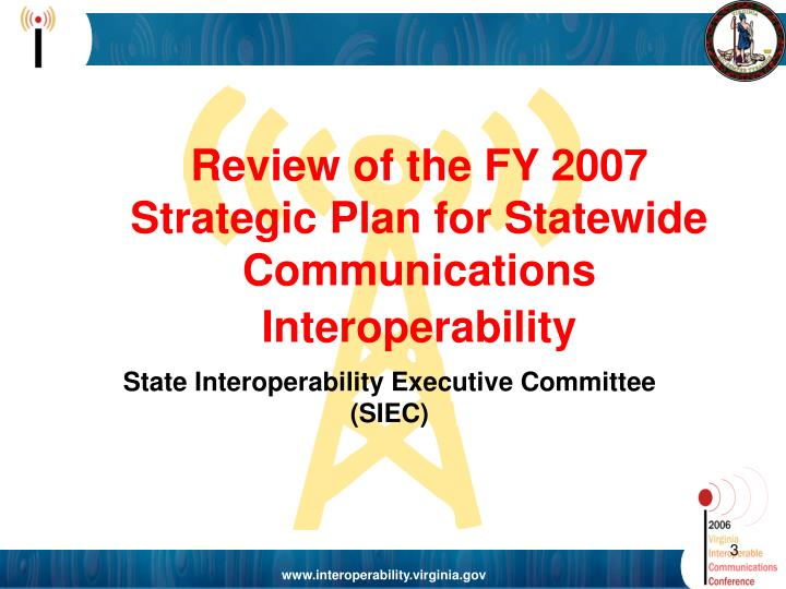 Review of the FY 2007 Strategic Plan for Statewide Communications Interoperability