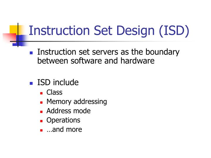 Instruction Set Design (ISD)