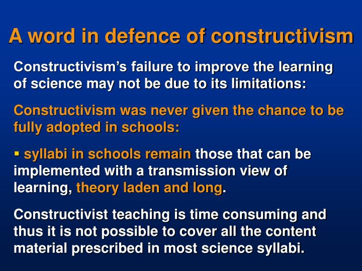 A word in defence of constructivism