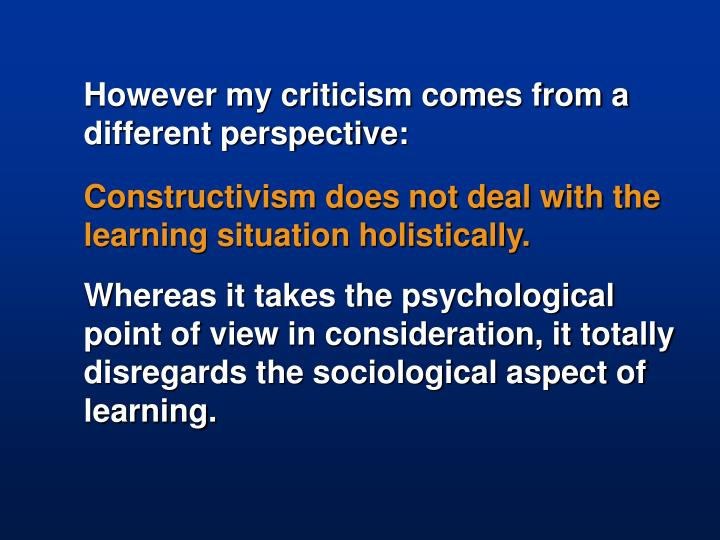 However my criticism comes from a different perspective: