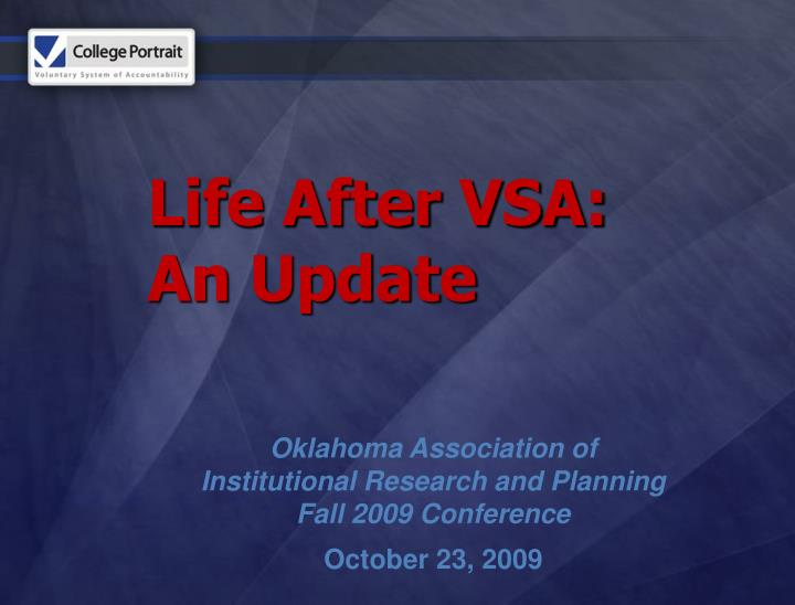 Life After VSA: