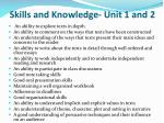 skills and knowledge unit 1 and 2