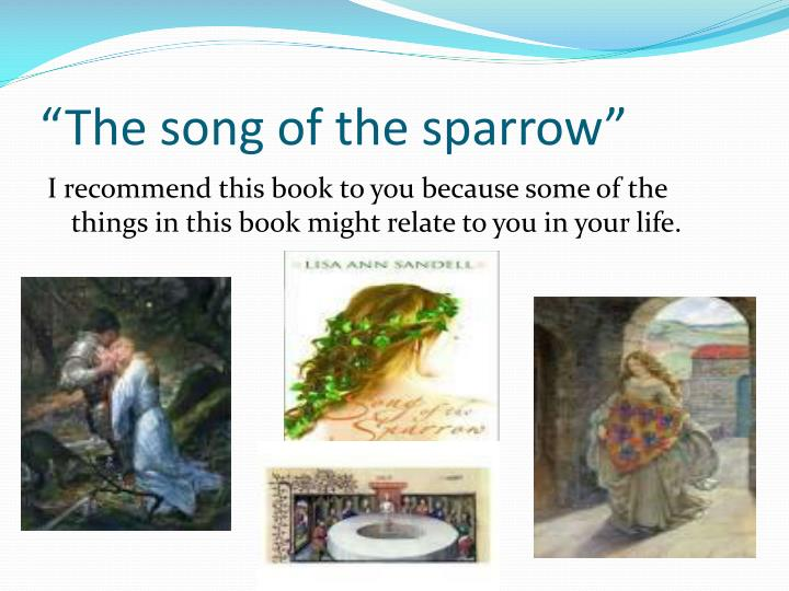 """The song of the sparrow"""