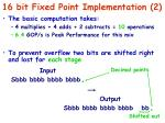 16 bit fixed point implementation 2