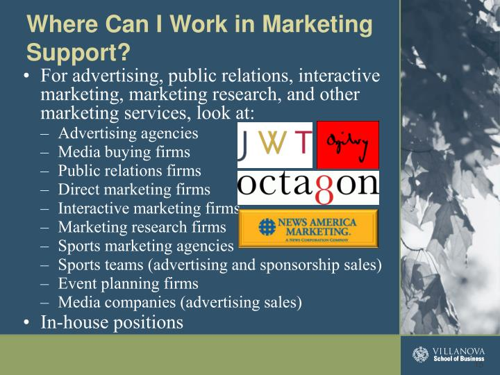 For advertising, public relations, interactive marketing, marketing research, and other marketing services, look at:
