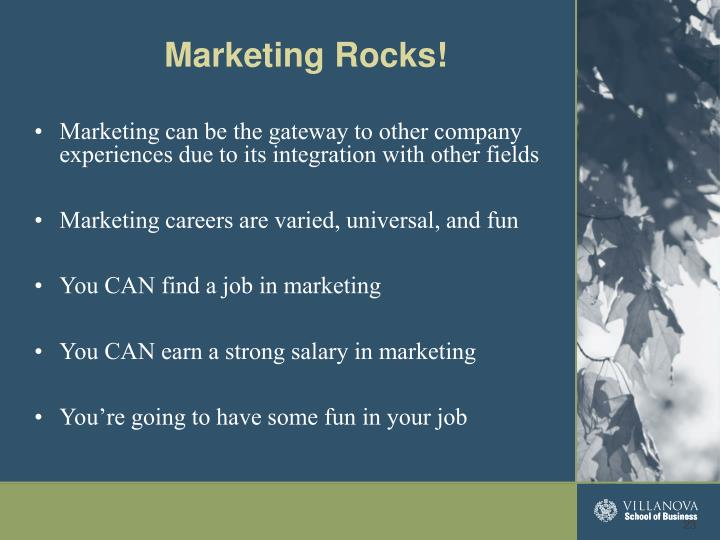 Marketing can be the gateway to other company experiences due to its integration with other fields