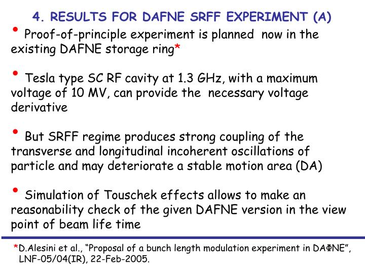 4. RESULTS FOR DAFNE SRFF EXPERIMENT (A)