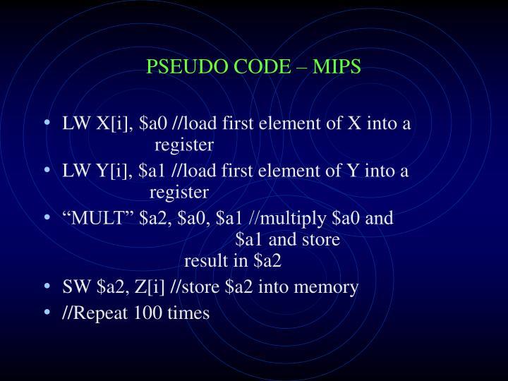 PSEUDO CODE – MIPS