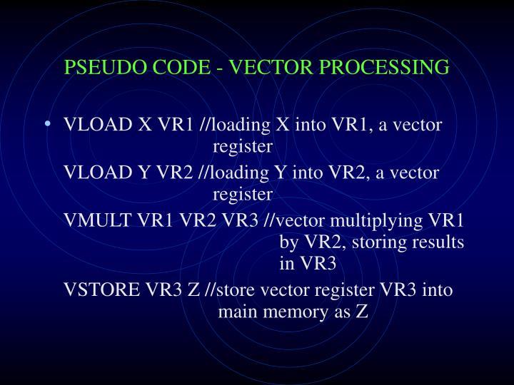 PSEUDO CODE - VECTOR PROCESSING
