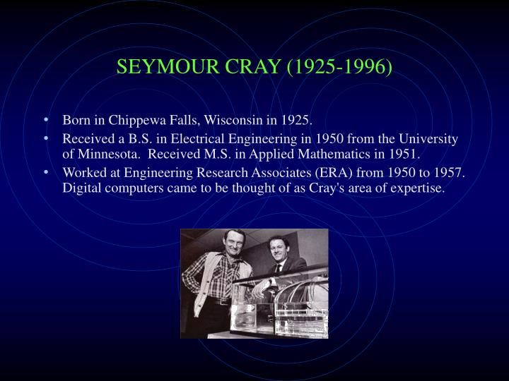 SEYMOUR CRAY (1925-1996)