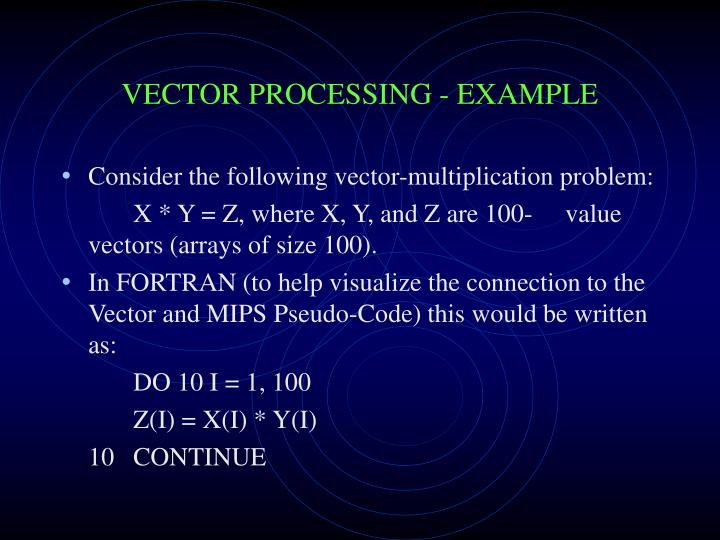 VECTOR PROCESSING - EXAMPLE