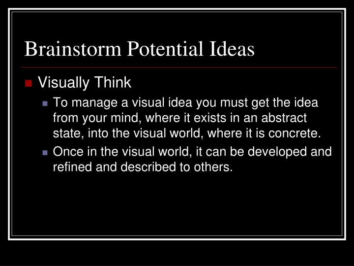 Brainstorm Potential Ideas