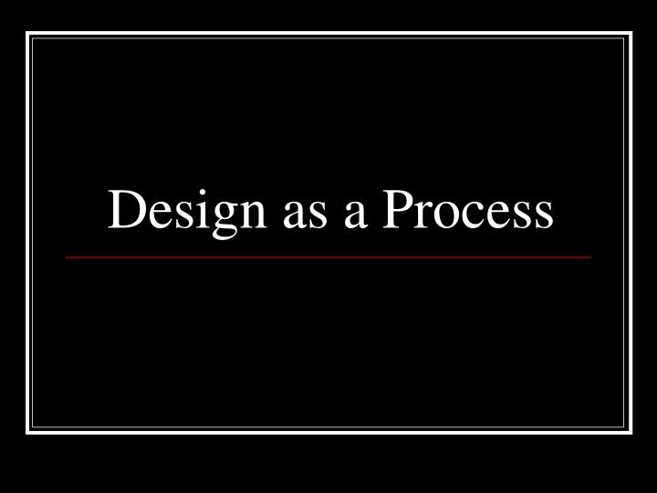 Design as a process