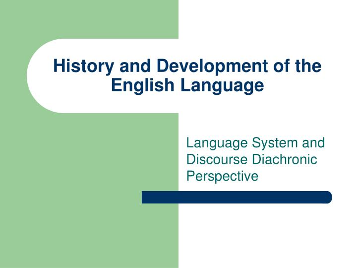 history and development of the english language n.