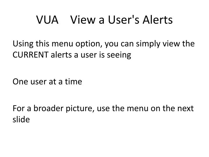 VUA    View a User's Alerts