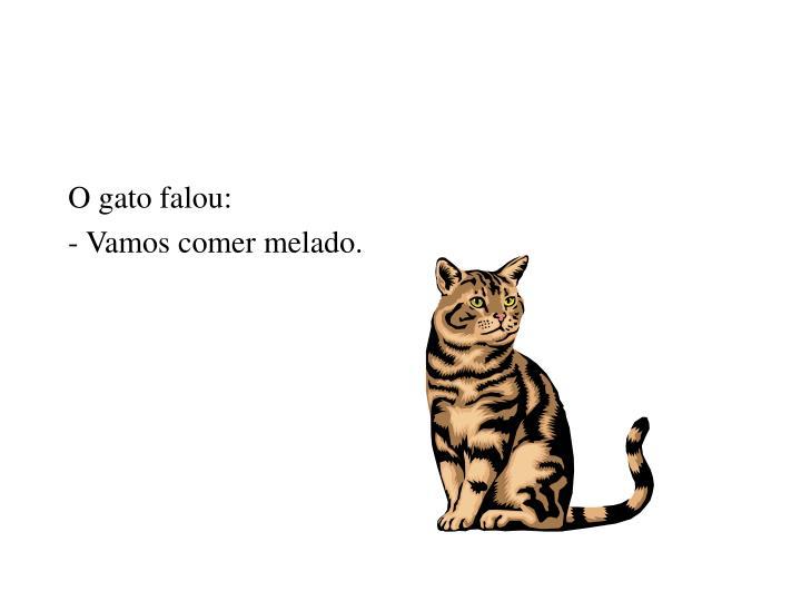 O gato falou:
