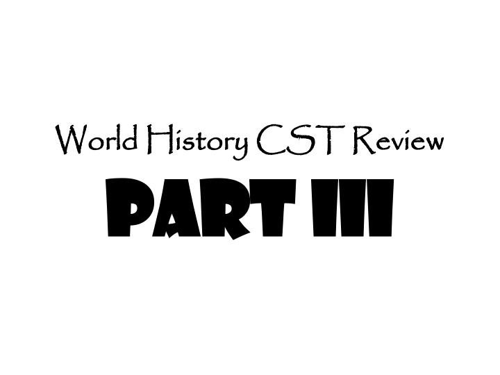 World history cst review part iii